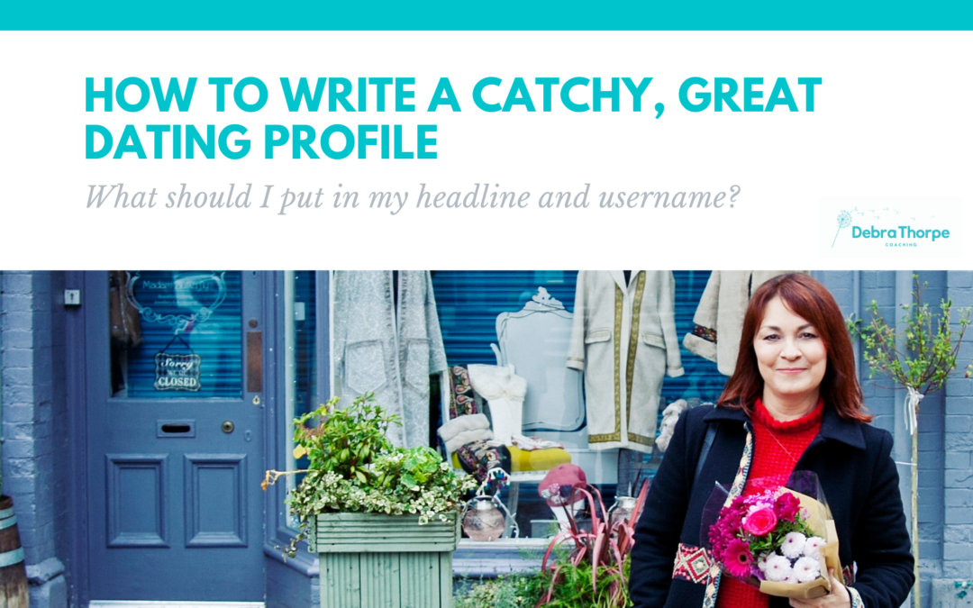 How to write a catchy, great dating profile – What should I put in my headline and username?
