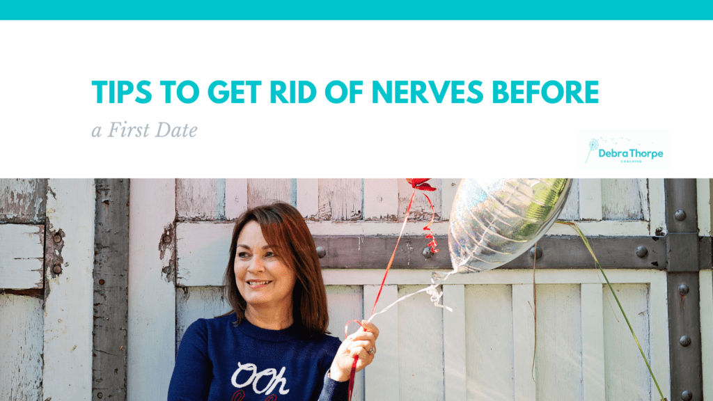 Tips to get rid of nerves before a first date