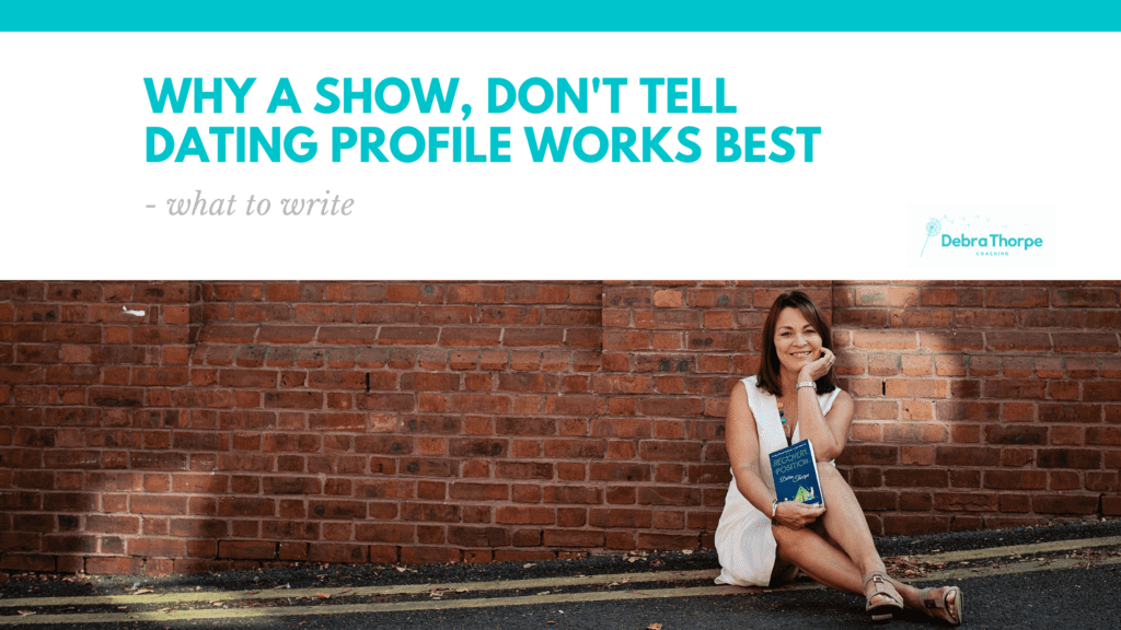 Why a show, don't tell dating profile works best - what to write