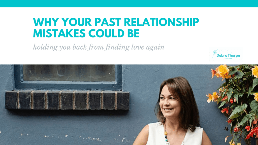 Why your past relationship mistakes could be holding you back from finding love again