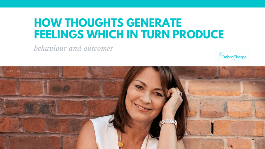 How thoughts generate feelings which in turn produce behaviour and outcomes