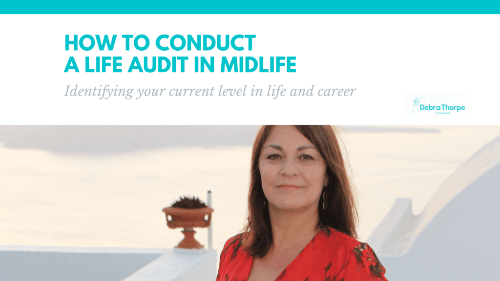 How to conduct a life audit in midlife - Identifying your current level in life and career