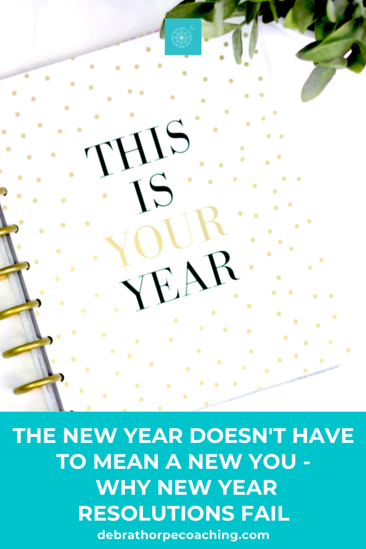 The New Year doesn't have to mean a New You - Why New Year resolutions fail