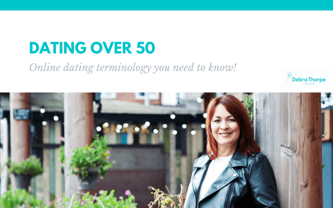 Dating over 50 – Online Dating Terminology You Need to Know!