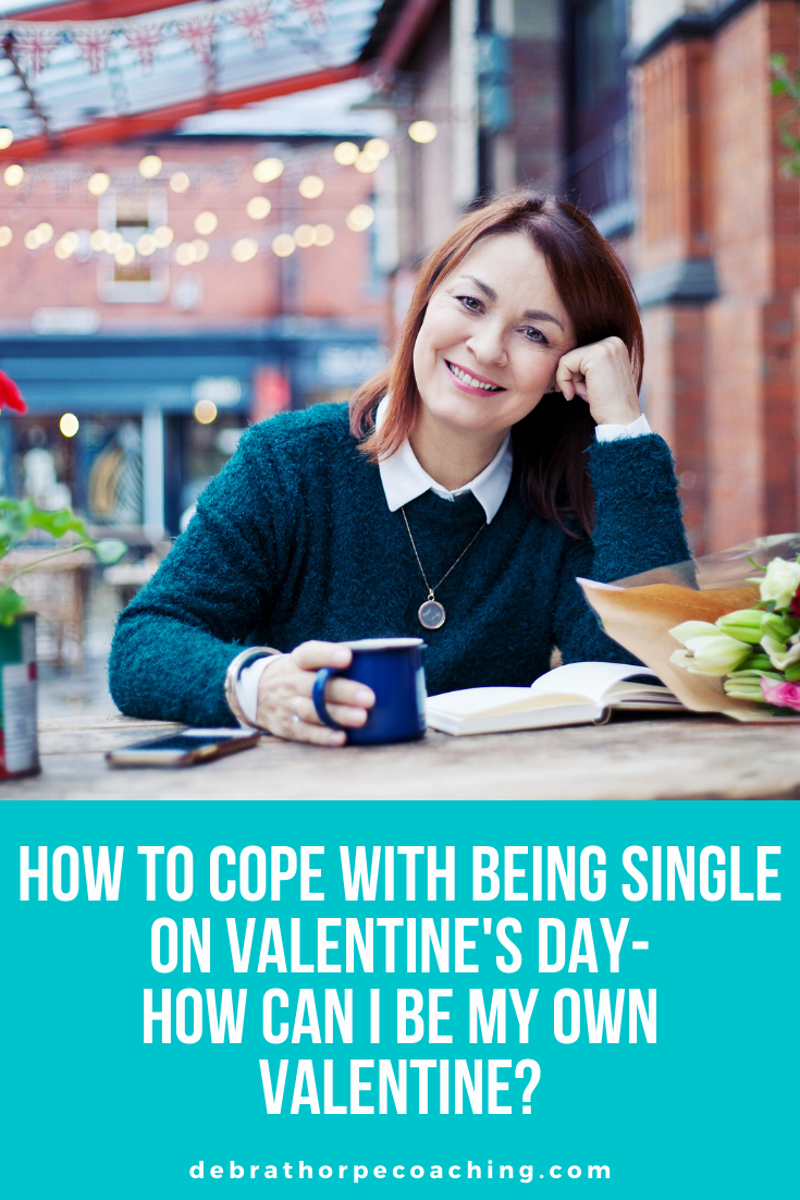 How to Cope with Being single on Valentine's day - How can I be my own Valentine